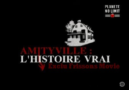 Amityville l'histoire vraie