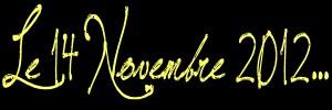 http://sd-2.archive-host.com/membres/up/96798098662506377/Le_14_Novembre_2012.jpg